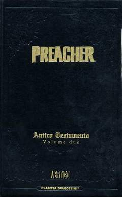 Copertina PREACHER EDIZIONE INTEGRALE m3 n.2 - ANTICO TESTAMENTO - volume due, PLANETA-DE AGOSTINI