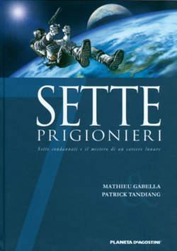 Copertina SETTE n.7 - SETTE PRIGIONIERI, PLANETA-DE AGOSTINI