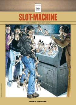 Copertina SLOT MACHINE n. - COLLEZIONE HORACIO ALTUNA 4, PLANETA-DE AGOSTINI