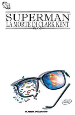 Copertina SUPERMAN MORTE DI CLARK KENT n. - SUPERMAN: LA MORTE DI CLARK KENT, PLANETA-DE AGOSTINI