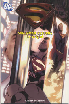 Copertina SUPERMAN RETURNS LE ORIGINI n. - SUPERMAN RETURNS LE ORIGINI, PLANETA-DE AGOSTINI