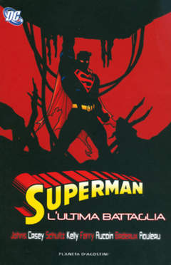 Copertina SUPERMAN L'ULTIMA BATTAGLIA n. - SUPERMAN: L'ULTIMA BATTAGLIA , PLANETA-DE AGOSTINI