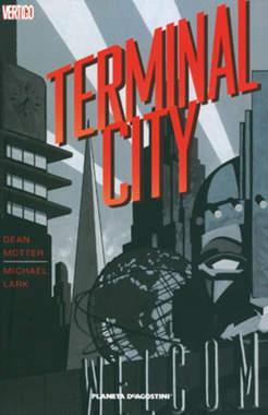 Copertina TERMINAL CITY n. - TERMINAL CITY, PLANETA-DE AGOSTINI