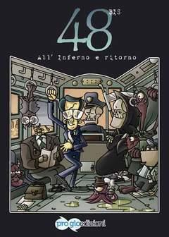 Copertina 48 BIS ALL'INFERNO E RITORNO n. - 48 BIS - ALL'INFERNO E RITORNO, PROGLO