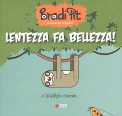Copertina BRADI PIT n. - LENTEZZA FA BELLEZZA!, RED PUBLISHING