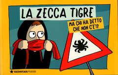 Copertina ZECCA TIGRE MA CHI HA DETTO... n. - LA ZECCA TIGRE MA CHI HA DETTO CHE NON C'E'?!?, REDSTARPRESS