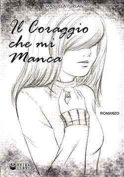 Copertina CORAGGIO CHE MI MANCA n. - IL CORAGGIO CHE MI MANCA, REIKA MANGA