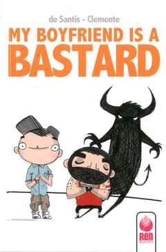 Copertina MY BOYFRIEND IS A BASTARD n. - MY BOYFRIEND IS A BASTARD, RENBOOKS