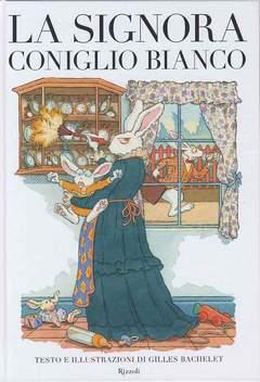 Copertina SIGNORA CONIGLIO BIANCO n.0 - LA SIGNORA CONIGLIO BIANCO, RIZZOLI LIBRI