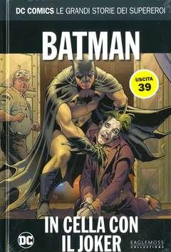Copertina DC COMICS LE GRANDI STORIE... n.39 - BATMAN: IN CELLA CON IL JOKER, RW LION