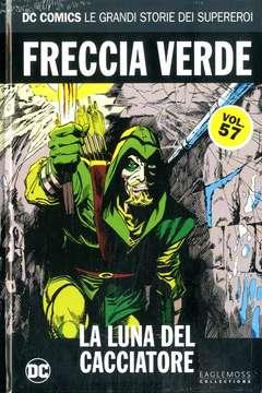 Copertina DC COMICS LE GRANDI STORIE... n.57 - FRECCIA VERDE: LA LUNA DEL CACCIATORE, RW LION