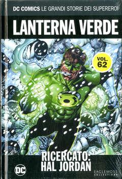Copertina DC COMICS LE GRANDI STORIE... n.62 - LANTERNA VERDE: RICERCATO. HAL JORDAN, RW LION