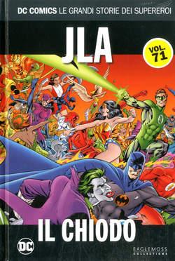 Copertina DC COMICS LE GRANDI STORIE... n.71 - JLA: IL CHIODO, RW LION
