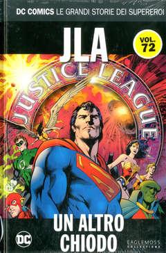 Copertina DC COMICS LE GRANDI STORIE... n.72 - JLA: UN ALTRO CHIODO, RW LION