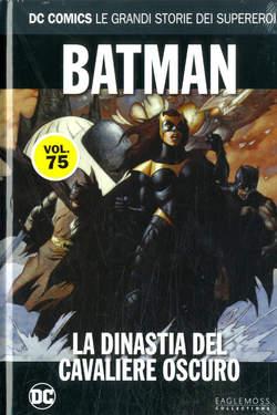 Copertina DC COMICS LE GRANDI STORIE... n.75 - BATMAN: LA DINASTIA DEL CAVALIERE OSCURO, RW LION