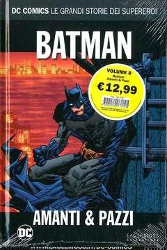 Copertina DC COMICS LE GRANDI STORIE... n.8 - BATMAN: AMANTI E PAZZI, RW LION