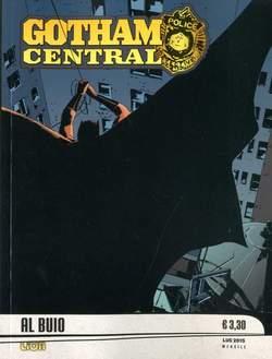 Copertina GOTHAM CENTRAL n.7 - STAGIONE 1: BERSAGLI FACILI/AL BUIO, RW LION