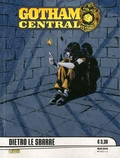 Copertina GOTHAM CENTRAL n.3 - STAGIONE 1 BERSAGLI FACILI - DIETRO LE SBARRE, RW LION