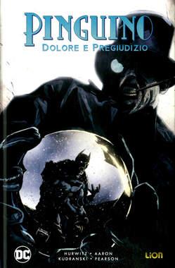 Copertina PINGUINO DOLORE E...Nuova Ed. n. - BATMAN: PINGUINO DOLORE E PREGIUDIZIO, RW LION