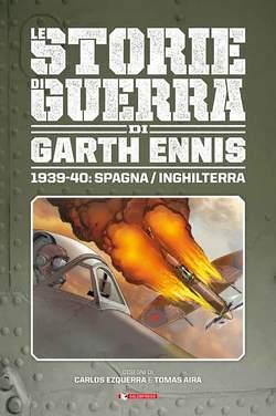 Copertina STORIE DI GUERRA GARTH ENNIS n.1 - 1939-40: SPAGNA/INGHILTERRA, SALDAPRESS