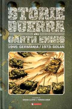 Copertina STORIE DI GUERRA GARTH ENNIS n.8 - 1945: GERMANIA/1973: GOLAN, SALDAPRESS