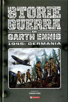 Copertina STORIE DI GUERRA GARTH ENNIS n.5 - 1945: GERMANIA, SALDAPRESS