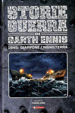 Copertina STORIE DI GUERRA GARTH ENNIS n.6 - 1945: GIAPPONE/INGHILTERRA, SALDAPRESS