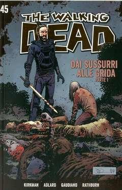 Copertina WALKING DEAD Gazzetta Sport n.45 - DAI SUSSURRI ALLE GRIDA (Parte 1), SALDAPRESS