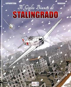 Copertina GIGLIO BIANCO DI STALINGRADO n. - IL GIGLIO BIANCO DI STALINGRADO, SEGNI D'AUTORE