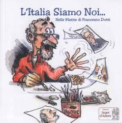 Copertina ITALIA SIAMO NOI n. - L'ITALIA SIAMO NOI, SEGNI D'AUTORE