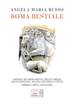 Copertina ROMA BESTIALE n. - ROMA BESTIALE, SEGNI D'AUTORE