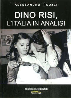 Copertina DINO RISI L'ITALIA IN ANALISI n. - DINO RISI, L'ITALIA IN ANALISI, SENSOINVERSO EDIZIONI