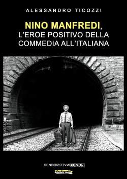 Copertina NINO MANFREDI L'EROE POSITIVO n. - L'EROE POSITIVO DELLA COMMEDIA ALL'ITALIANA, SENSOINVERSO EDIZIONI