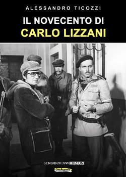 Copertina NOVECENTO DI CARLO LIZZANI n. - IL NOVECENTO DI CARLO LIZZANI, SENSOINVERSO EDIZIONI