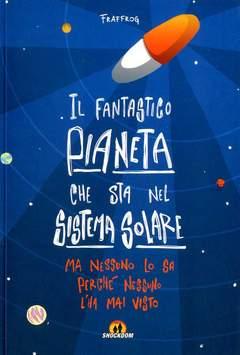 Copertina FANTASTICO PIANETA CHE STA... n. - IL FANTASTICO PIANETA CHE STA NEL SISTEMA SOLARE.., SHOCKDOM
