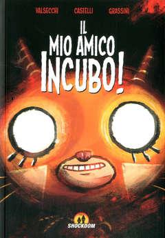 Copertina MIO AMICO INCUBO! n. - IL MIO AMICO INCUBO!, SHOCKDOM