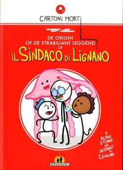 Copertina SINDACO DI LIGNANO n. - DE ORIGIN OF DE STRABILIANT LEGGEND OF IL SINDACO, SHOCKDOM