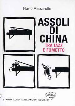 Copertina ASSOLI DI CHINA n. - TRA JAZZ E FUMETTO, STAMPA ALTERNATIVA