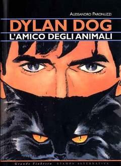 Copertina DYLAN DOG AMICO DEGLI ANIMALI n. - DYLAN DOG L'AMICO DEGLI ANIMALI, STAMPA ALTERNATIVA