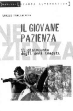 Copertina GIOVANE PAZIENZA n. - DISINCANTO DEGLI ANNI INEDITI, STAMPA ALTERNATIVA