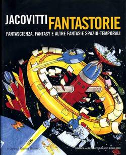 Copertina JACOVITTI FANTASTORIE n.0 - FANTASCIENZA FANTASY E ALTRE FANTASIE SPAZIO-TEMP., STAMPA ALTERNATIVA