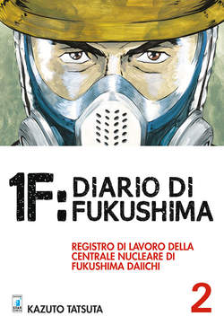Copertina 1F: DIARIO DI FUKUSHIMA n.2 - 1F: DIARIO DI FUKUSHIMA 2 (m3), STAR COMICS