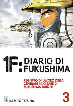 Copertina 1F: DIARIO DI FUKUSHIMA n.3 - 1F: DIARIO DI FUKUSHIMA 3, STAR COMICS