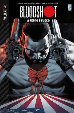 Copertina BLOODSHOT Volume n.1 - A FERRO E FUOCO, STAR COMICS