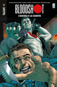 Copertina BLOODSHOT Volume n.2 - L'ASCESA E LA CADUTA, STAR COMICS