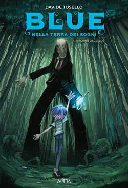 Copertina BLUE NELLA TERRA DEI SOGNI m3 n.3 - IL RITORNO DEL CIECO, STAR COMICS