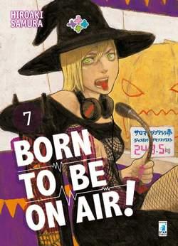 Copertina BORN TO BE AIR n.7 - BORN TO BE ON AIR 7, STAR COMICS