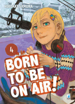 Copertina BORN TO BE ON AIR! n.4 - BORN TO BE ON AIR!, STAR COMICS
