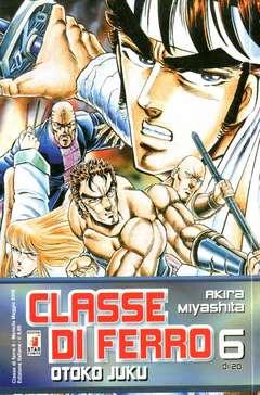 Copertina CLASSE DI FERRO n.6 - CLASSE DI FERRO (m20), STAR COMICS