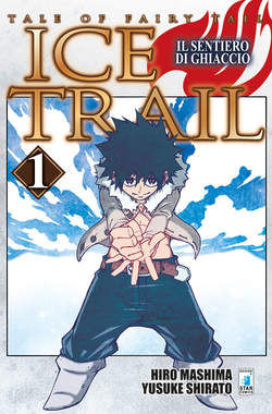 Copertina FAIRY TAIL ICE TRAIL (m2) n.1 - YOUNG 272, STAR COMICS